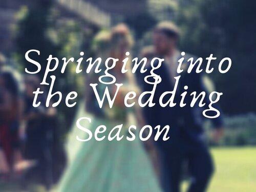 Spring into Wedding Season